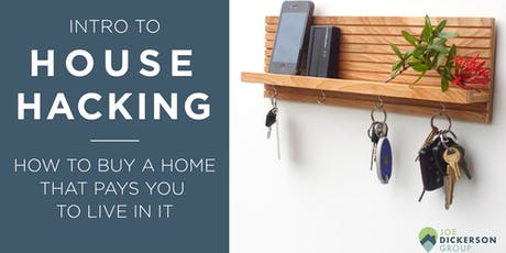 Intro To House Hacking: How To Buy A Home That Pays You To Live In It tickets