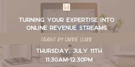 Turning Your Online Expertise into Revenue Streams | Carrie Clark tickets
