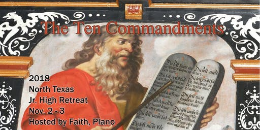 To Do or Not To Do: 2019 North Texas Jr. High Retreat (5-8 gr.) - The Ten Commandments