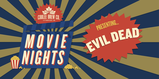 Coulee Movie Nights - Evil Dead