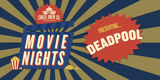 Coulee Movie Nights - Deadpool