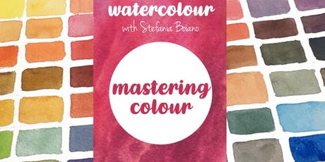 Mastering Colour - Watercolour Painting with Stefania Boiano  tickets