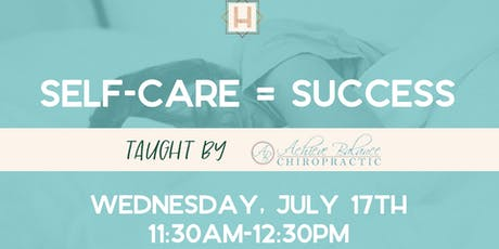 Self-Care = Success | Taught by Dr. Arminta with Achieve Balance Chiropractic tickets