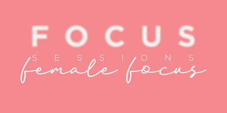 Focus Session The Female Focus Edition  tickets