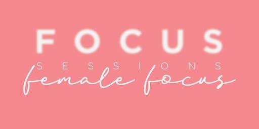 Focus Session The Female Focus Edition