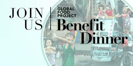 Global Food Project Benefit Dinner tickets