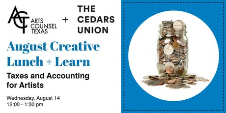 August Creative Lunch + Learn :: Taxes and Accounting for Artists tickets
