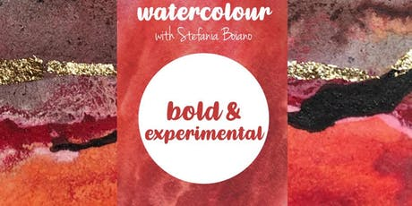 Bold & Experimental - Watercolour Painting with Stefania Boiano  tickets