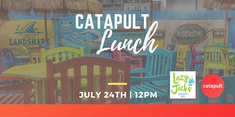 Catapult Lunch @ Lazy Jacks tickets