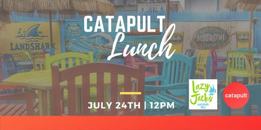 Catapult Lunch @ Lazy Jacks