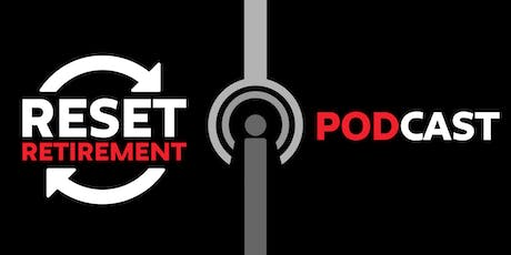 Reset Retirement Podcast Release Party & Live Episode Recording tickets