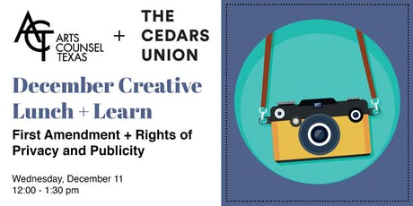 December Creative Lunch + Learn :: First Amendments + Rights of Privacy and Publicity tickets