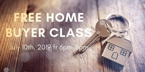 Free Home Buyer Class - July 10, 2019