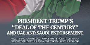 "PRESIDENT TRUMP'S ""DEAL OF THE CENTURY"" AND UAE-SAUDI..."