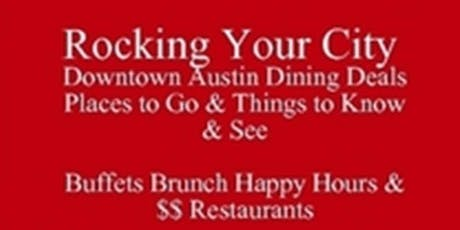 Rocking Downtown Austin Buffets Brunch Happy Hours $ & $$ Restaurants Living in Austin or Visiting Book Tour Places to Go & Things to Know & See Book Tour tickets