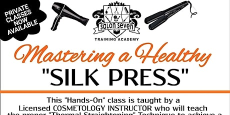 "Mastering a Healthy ""SILK PRESS"" Class tickets"
