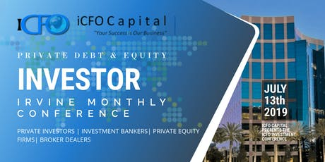 Event Announcement July 13th - iCFO Capital Investment Conference, Irvine tickets