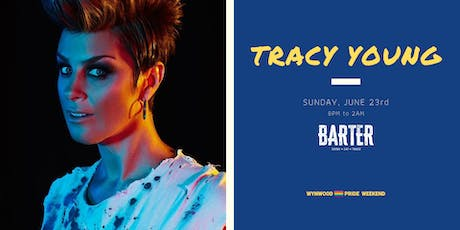 Tracy Young at Barter Wynwood tickets