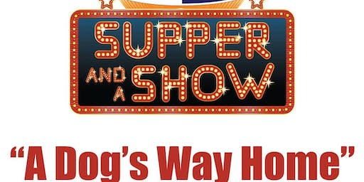 Supper and a show : A Dog's Way Home : Summer Edition