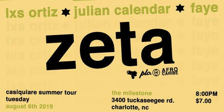 ZETA w/ JULIAN CALENDAR, LXS ORTIZ & FAYE at The Milestone Club on 8/6/2019 tickets