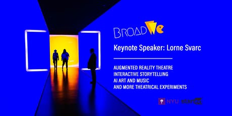 BroadWe Seminar with Lorne Svarc: How do AR and Face-Sync technologies integrate with theatre art? 当AR与面捕技术遭遇即兴表演 tickets