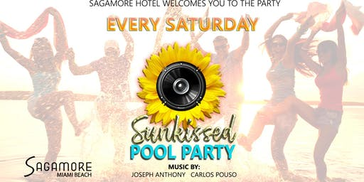 SUN KISSED POOL PARTIES  | EVERY SATURDAY