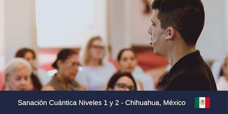 Certificación Sanación Cuántica Nivel 1 y 2. CHIHUAHUA MÉXICO boletos
