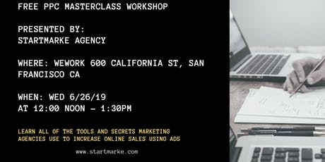 FREE PPC MASTERCLASS WORKSHOP (AT WEWORK) tickets