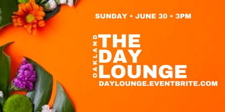 The Day Lounge Oakland  tickets