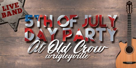 5th of July DAY Party at Old Crow Wrigleyville - Red, White & Booze! tickets