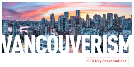SFU City Conversations: Vancouverism tickets