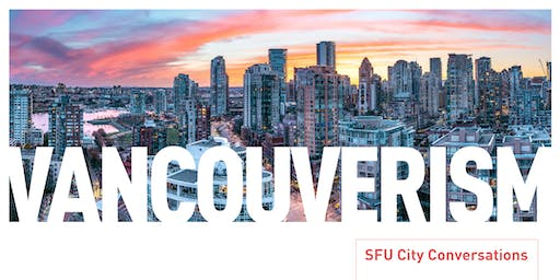 SFU City Conversations: Vancouverism