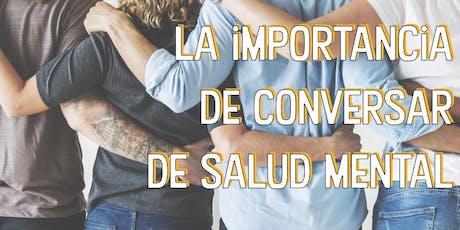 """Conversatorio: """"La Importancia de Conversar de Salud Mental"""" entradas"""