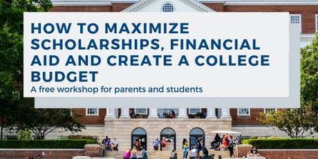 How to Maximize Scholarships, Financial Aid and Create a Budget for College (3S) tickets