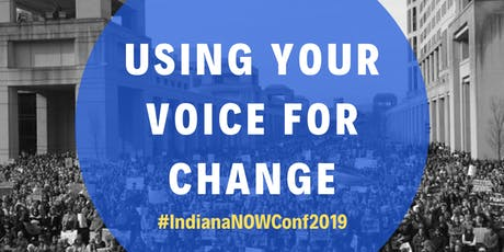 Indiana NOW 2019 State Conference - Using Your Voice for Change tickets