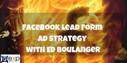 AGENT TRAINING:  Facebook Lead Form Ad Strategy with Ed Boulanger