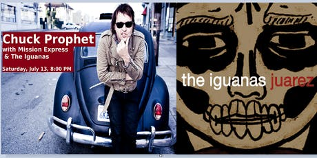 Chuck Prophet with Mission Express & The Iguanas tickets