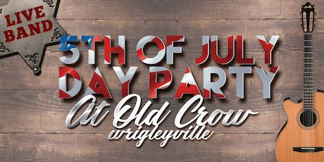 2019 5th of July Day Party at Old Crow Wrigleyville - Red, White & Booze! tickets