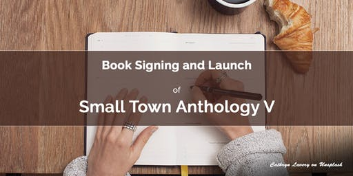Small Town Anthology V Book Signing and Launch