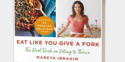 """Chef Mareya Ibrahim, Booksigning for """"Eat Like You  Give a Fork"""""""