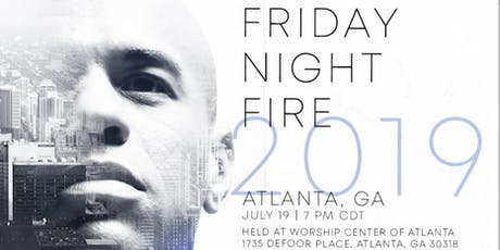 Friday Night Fire Atlanta with Bishop Kevin Foreman tickets
