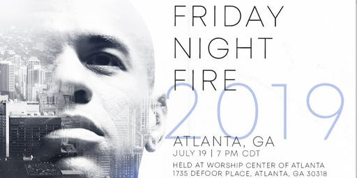Friday Night Fire Atlanta with Bishop Kevin Foreman