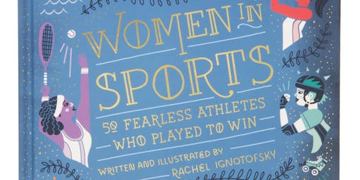 Author/Illustrator Rachel Ignotofsky, Booksigning for WOMEN IN SPORTS