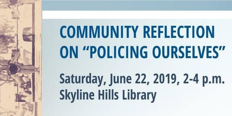 "Community Reflection on ""Policing Ourselves"" tickets"