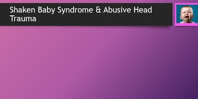 Prevention of Shaken Baby Syndrome and Abusive Head Trauma