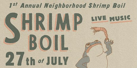 Neighborhood Shrimp Boil : Holmes and South Main Kitchen. tickets