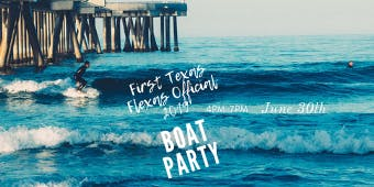 The First Texas Flexas Official 2019 Boat Party