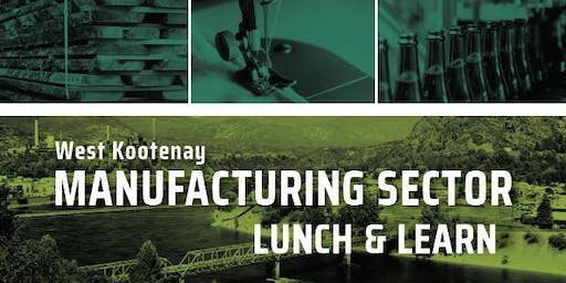 Castlegar Manufacturing Sector Lunch & Learn