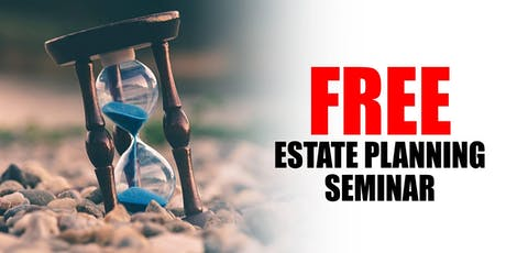 Free Seminar: Wills, Living Trusts and How to Avoid Probate tickets
