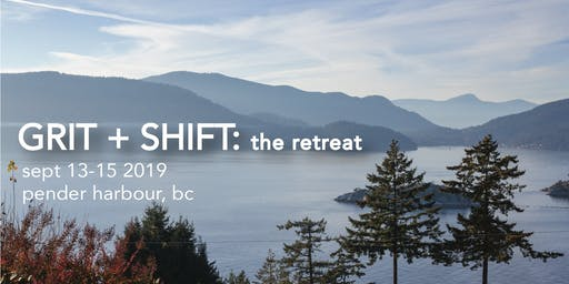 GRIT + SHIFT: the retreat